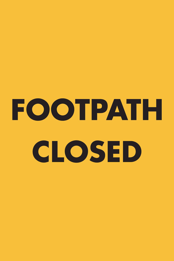 Footpath Closed - Portrait Sign