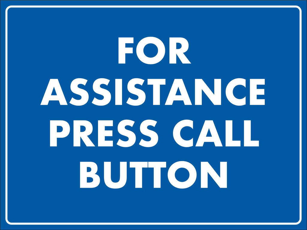 For Assistance Press Call Button Sign