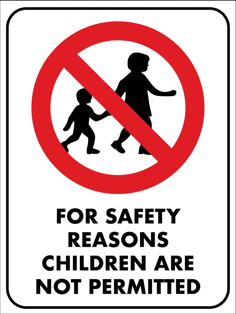 For Safety Reasons Children Are Not Permitted Sign