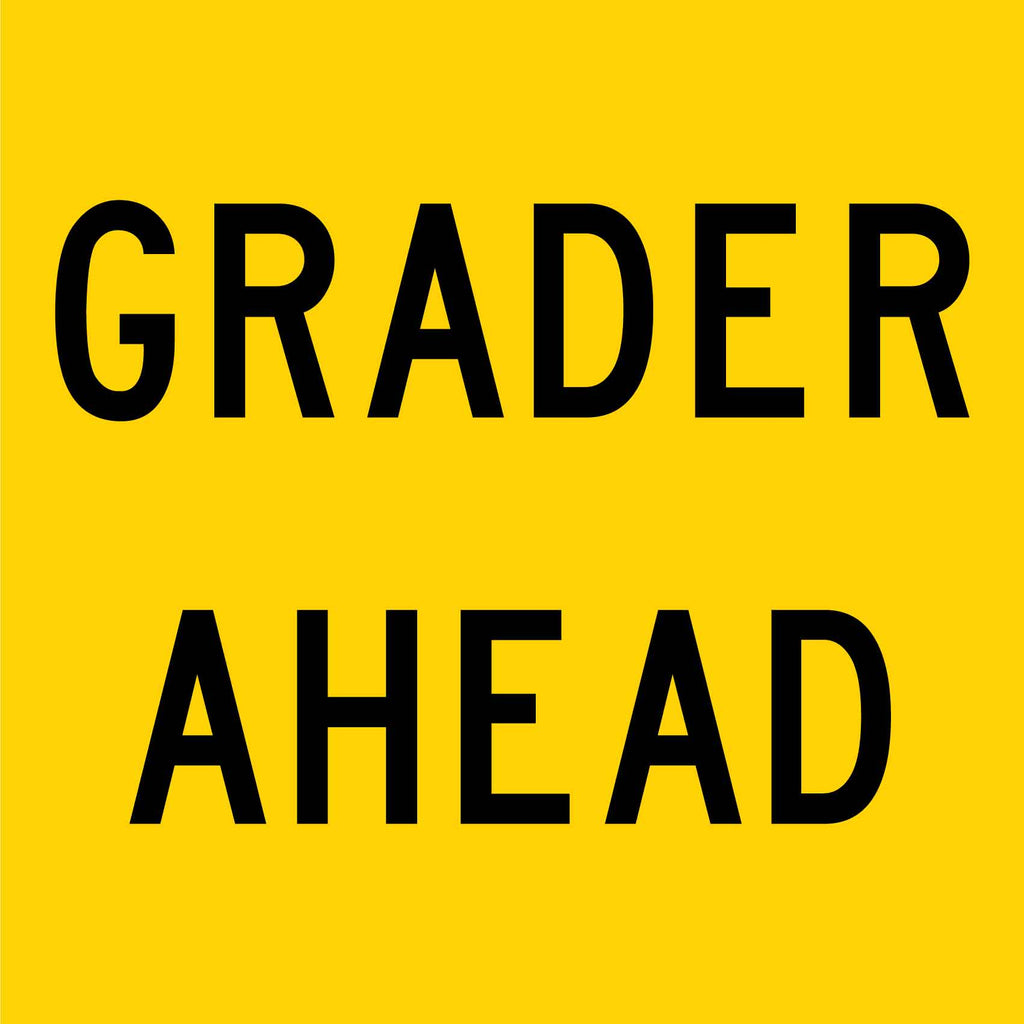 Grader Ahead Multi Message Reflective Traffic Sign