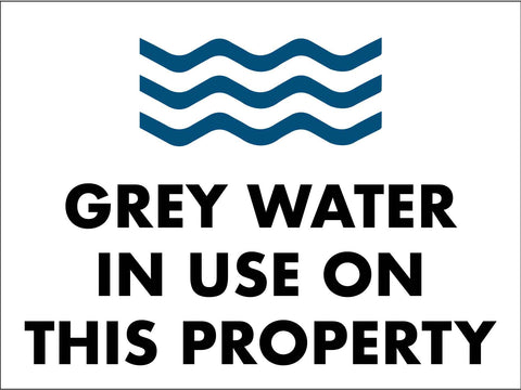 Grey Water In Use On This Property Sign