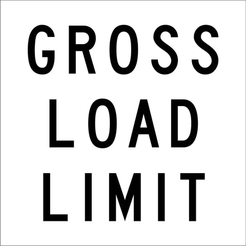 Gross Load Limit Multi Message Reflective Traffic Sign