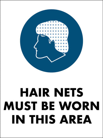 Hair Nets Must Be Worn In This Area Sign