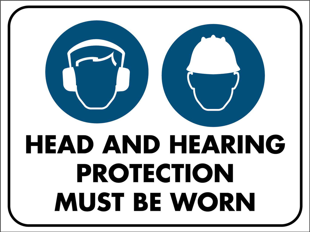 Head and Hearing Protection Must Be Worn Safety Sign
