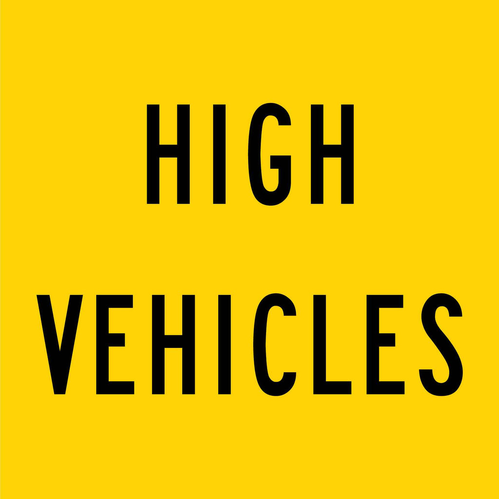 High Vehicles Multi Message Reflective Traffic Sign