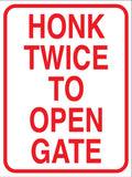 Honk Twice to Open Gate Sign