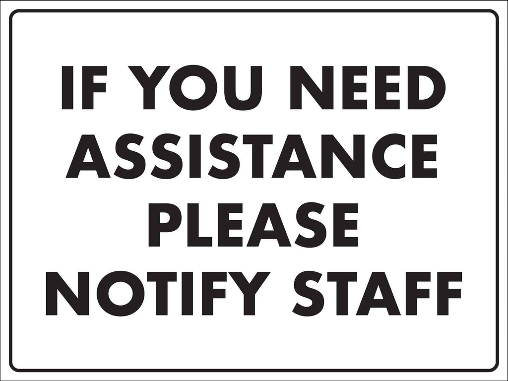 If You Need Assistance Please Notify Staff Sign
