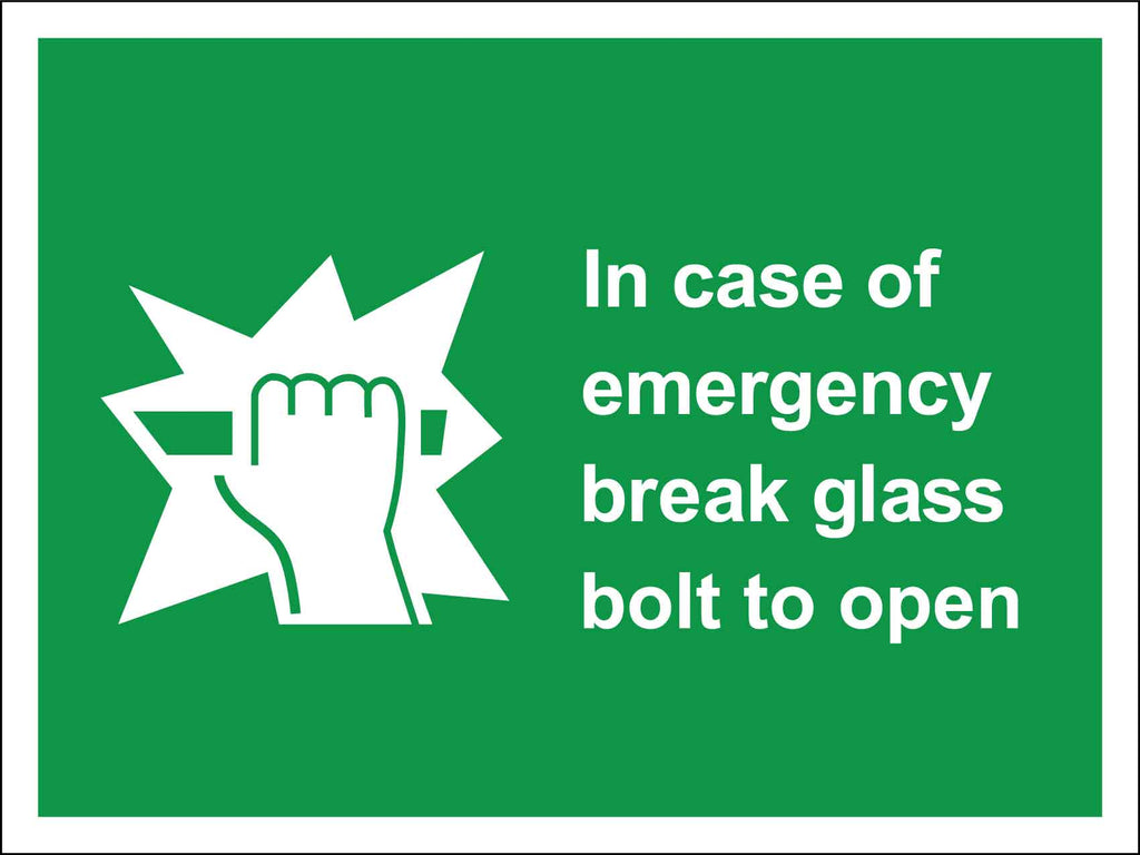 In Case Of Emergency Break Glass Bolt To Open Sign