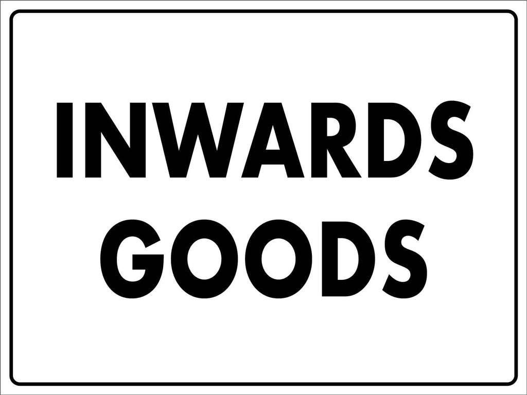 Inwards Goods Sign