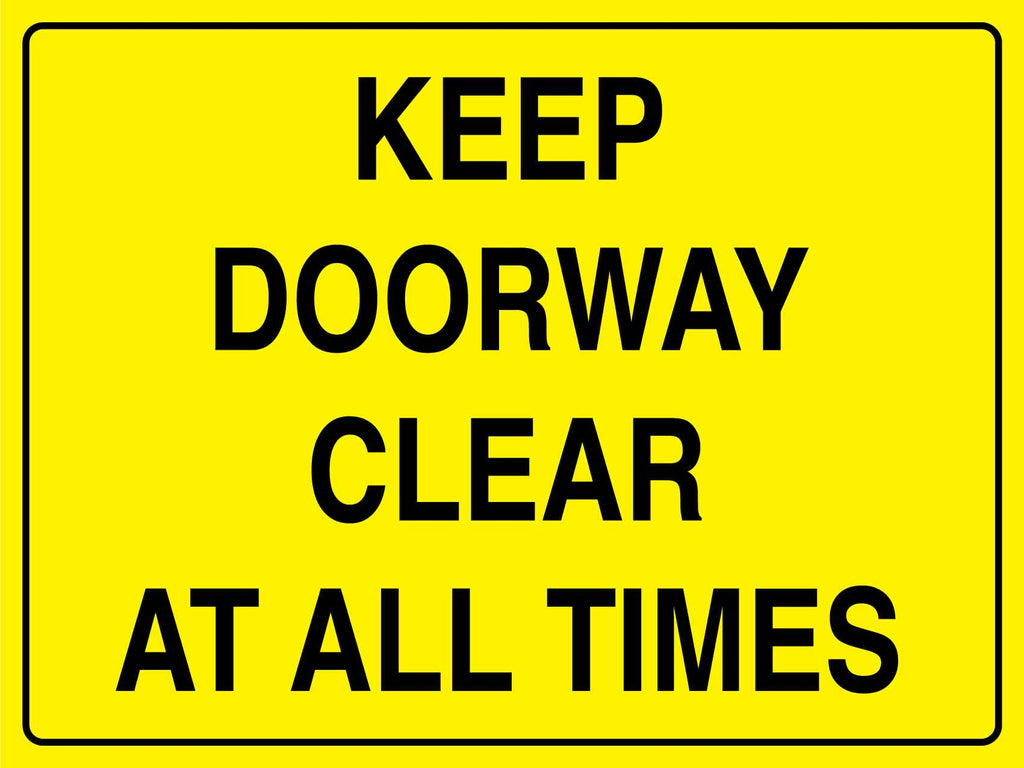 Keep Doorway Clear At All Times Sign