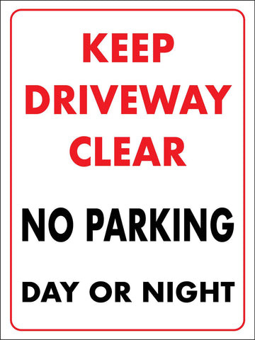 Keep Driveway Clear No Parking Day Or Night Sign