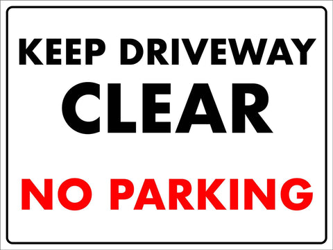 Keep Driveway Clear No Parking Sign
