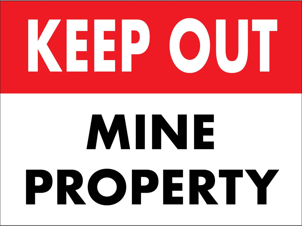 Keep Out Mine Property Sign