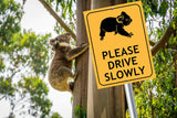 Koala Please Drive Slowly Sign