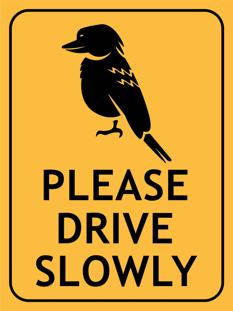 Kookaburra Please Drive Slowly Sign