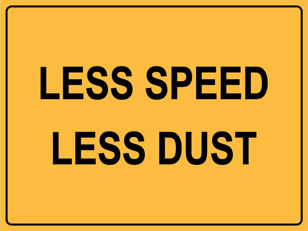 Less Speed Less Dust Sign
