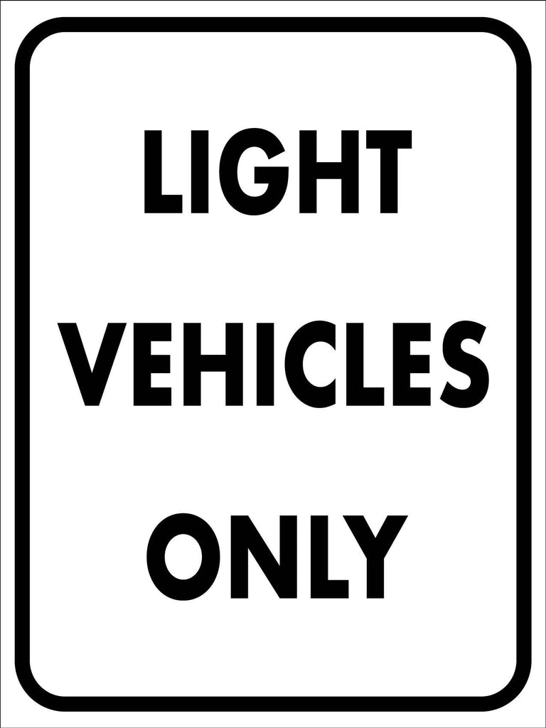 Light Vehicles Only Sign