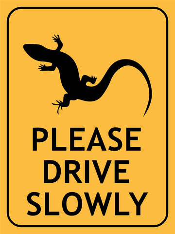 Lizard Please Drive Slowly Sign