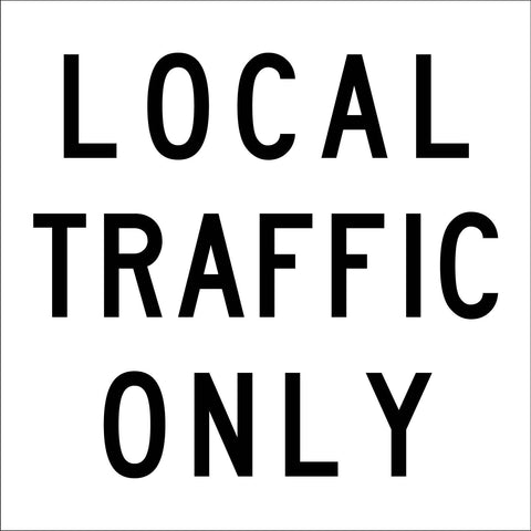 Local Traffic Only White Multi Message Reflective Traffic Sign