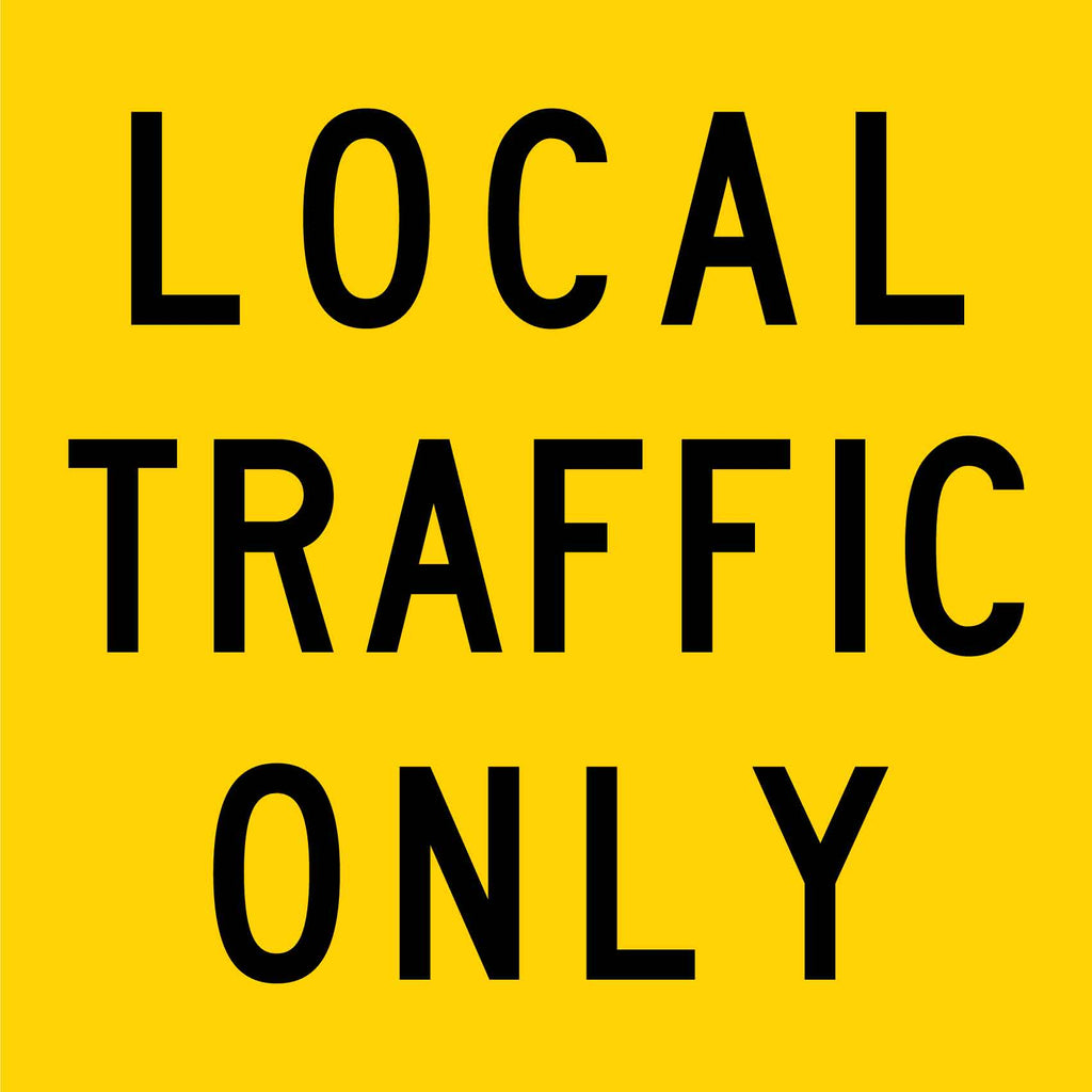 Local Traffic Only Multi Message Reflective Traffic Sign