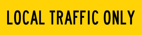 Local Traffic Only Long Skinny Multi Message Reflective Traffic Sign