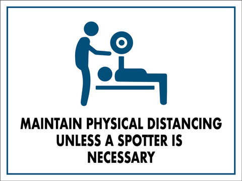Maintain Physical Distancing Unless a Spotter is Necessary Sign