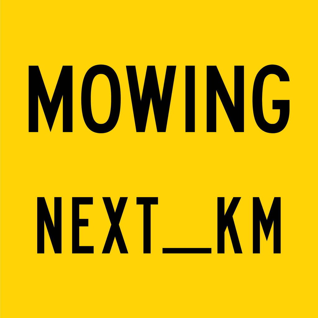 Mowing Next __ km Multi Message Reflective Traffic Sign