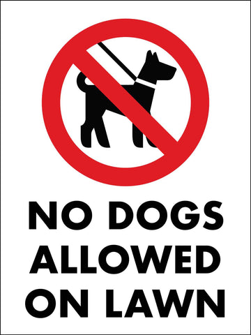 No Dogs Allowed On Lawn Sign