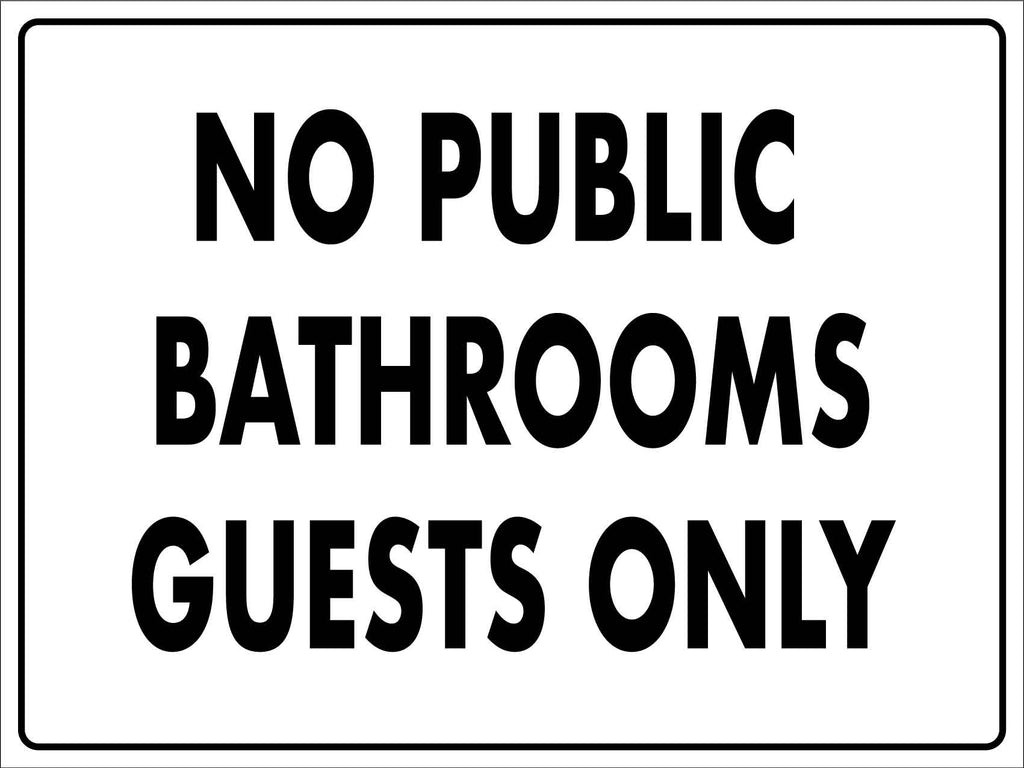 No Public Bathrooms Guests Only Sign