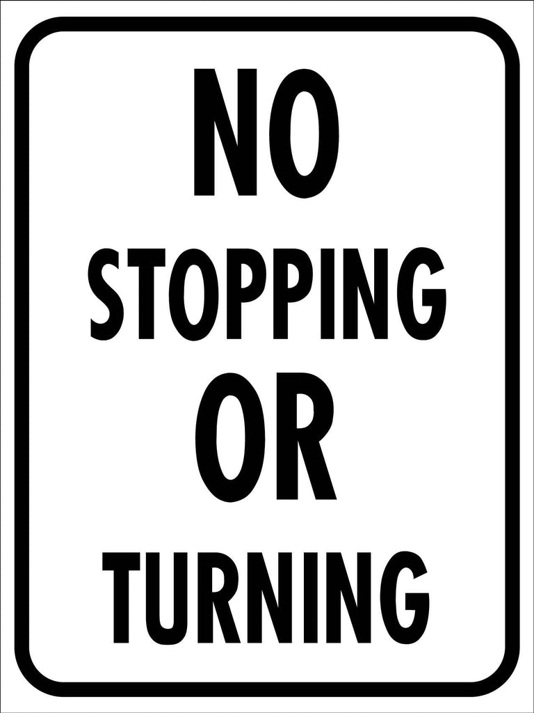 No Stopping or Turning Sign
