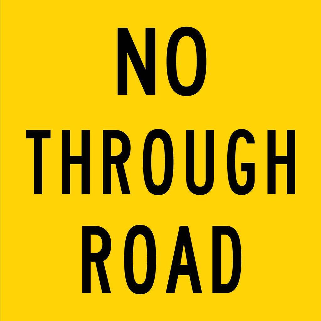 No Through Road Multi Message Reflective Traffic Sign