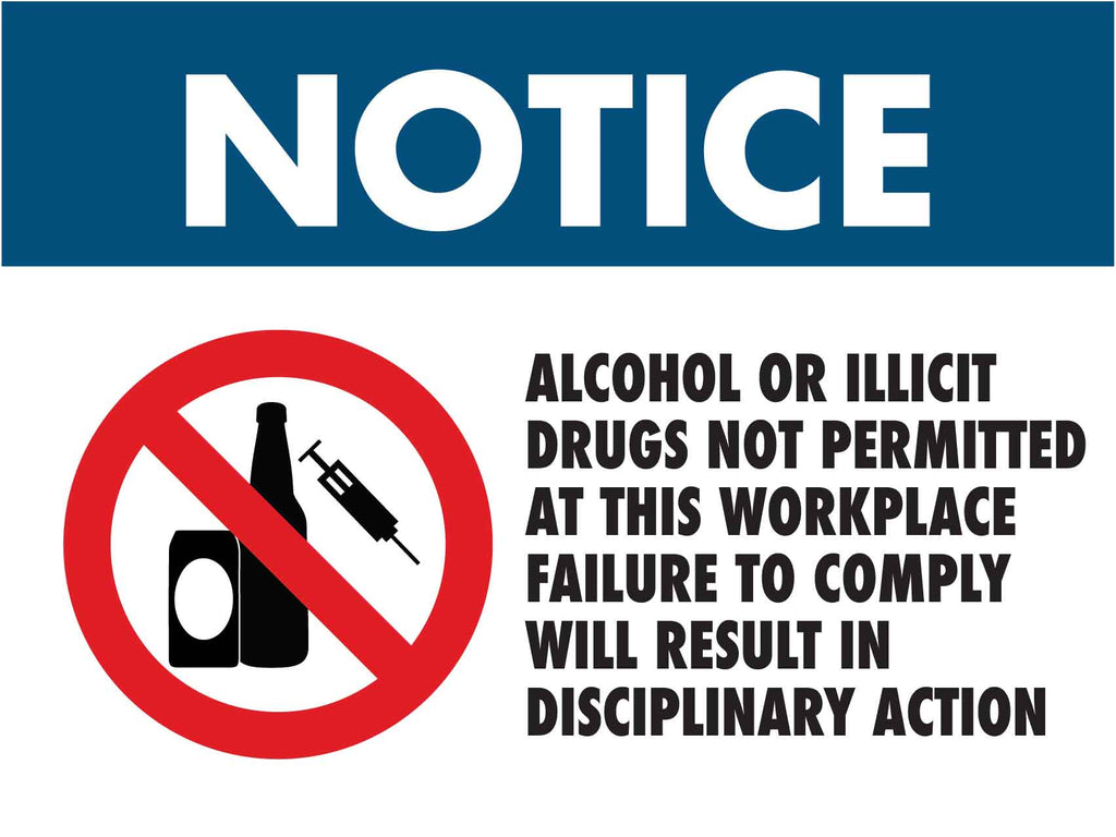 Notice Alcohol Or Illicit Drugs Not Permitted at This Workplace Sign