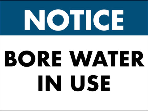 Notice Bore Water In Use Sign