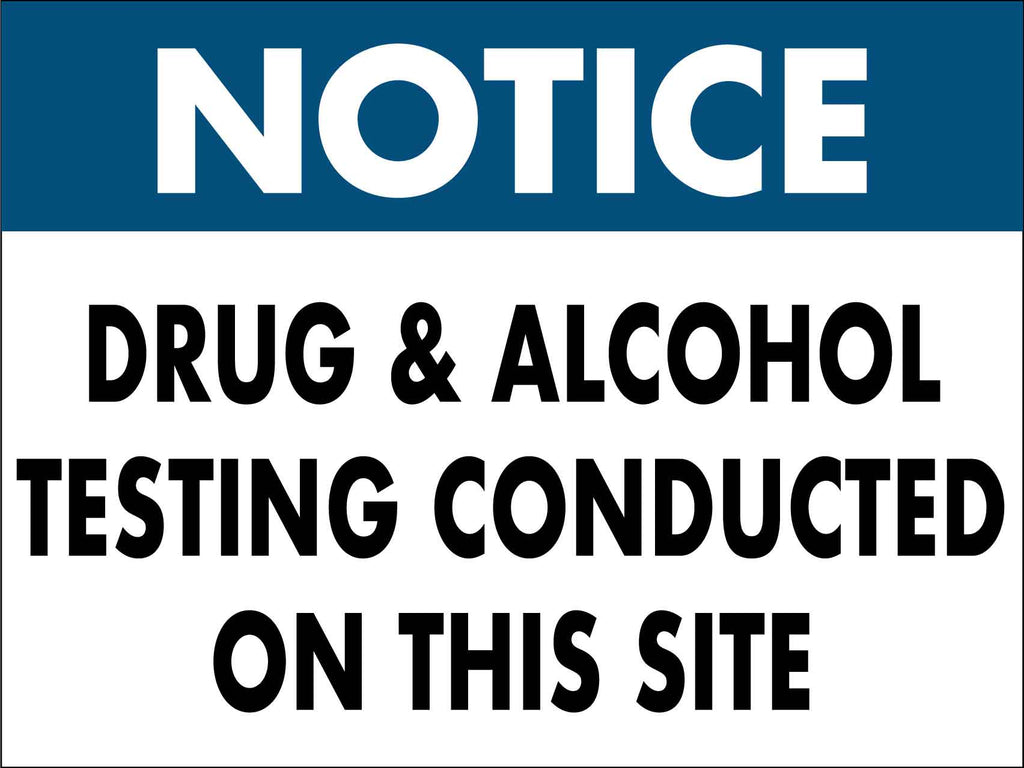 Notice Drug & Alcohol Testing Conducted On This Site Sign