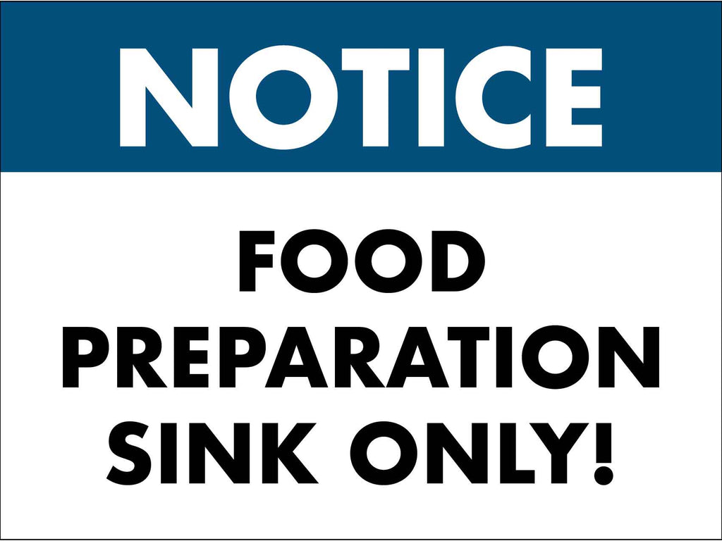 Notice Food Preparation Sink Only Sign