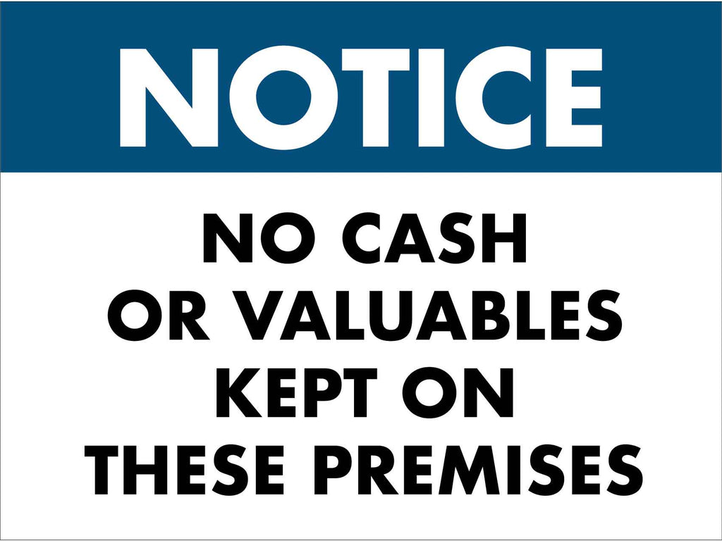 Notice No Cash or Valuables Kept on These Premises Sign