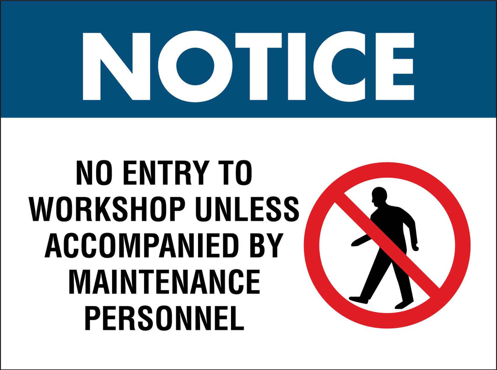Notice No Entry To Workshop Unless Accompanied By Maintenance Personnel Sign