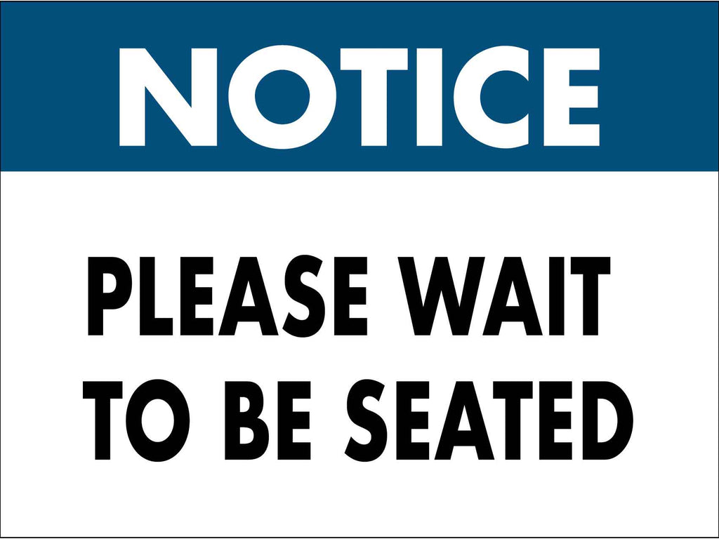 Notice Please Wait to be Seated Sign
