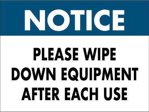 Notice Please Wipe Down Equipment Blue Sign