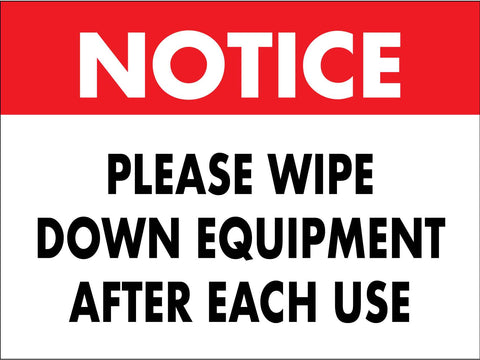 Notice Please Wipe Down Equipment Red Sign