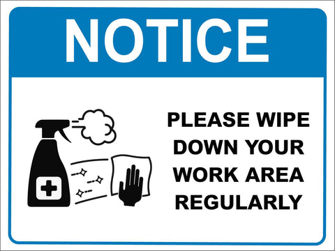 Notice Please Wipe Down Your Work Area Regularly Blue Sign