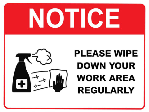 Notice Please Wipe Down Your Work Area Regularly Red Sign