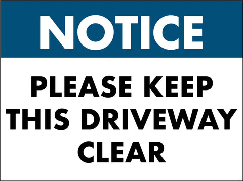 Notice Please Keep This Driveway Clear Sign