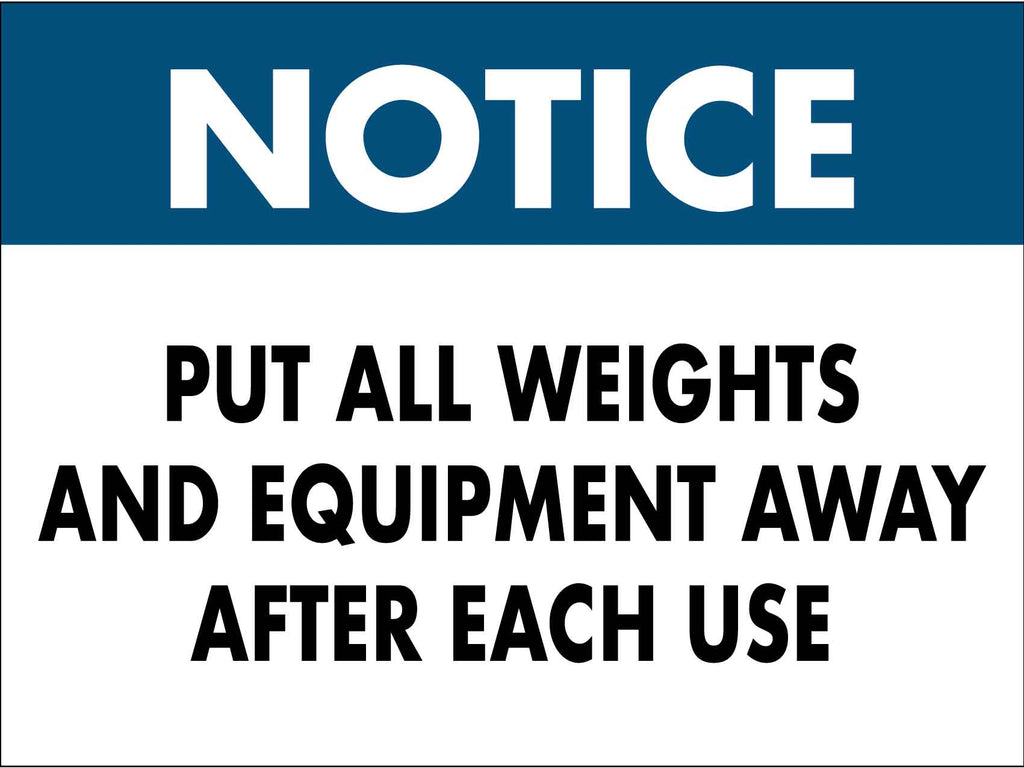 Notice Put All Weights Away Sign