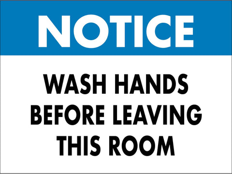 Notice Wash Hands Before Leaving this Room Sign