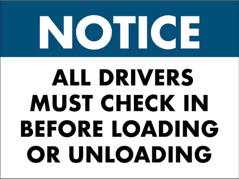Notice All Drivers Must Check in Before Loading or Unloading Sign