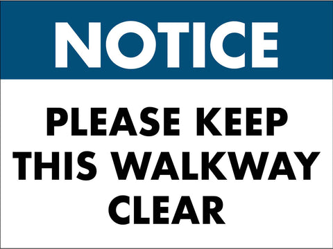 Notice Please Keep This Walkway Clear Sign
