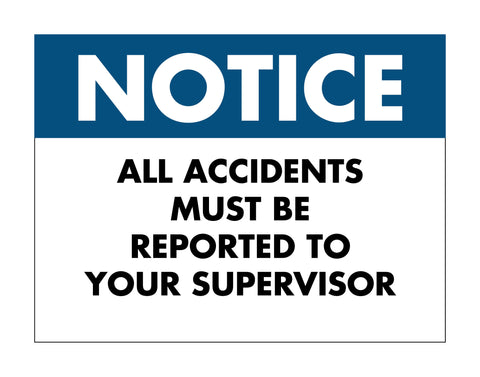 Notice All Accidents Report Sign