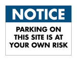 Notice Parking Own Risk Sign