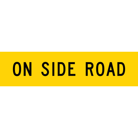 On Side Road Long Skinny Multi Message Reflective Traffic Sign